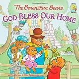 The Berenstain Bears: God Bless Our Home (Berenstain Bears/Living Lights)