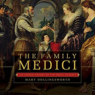Book Cover: The Family Medici: The Hidden History of the Medici Dynasty
