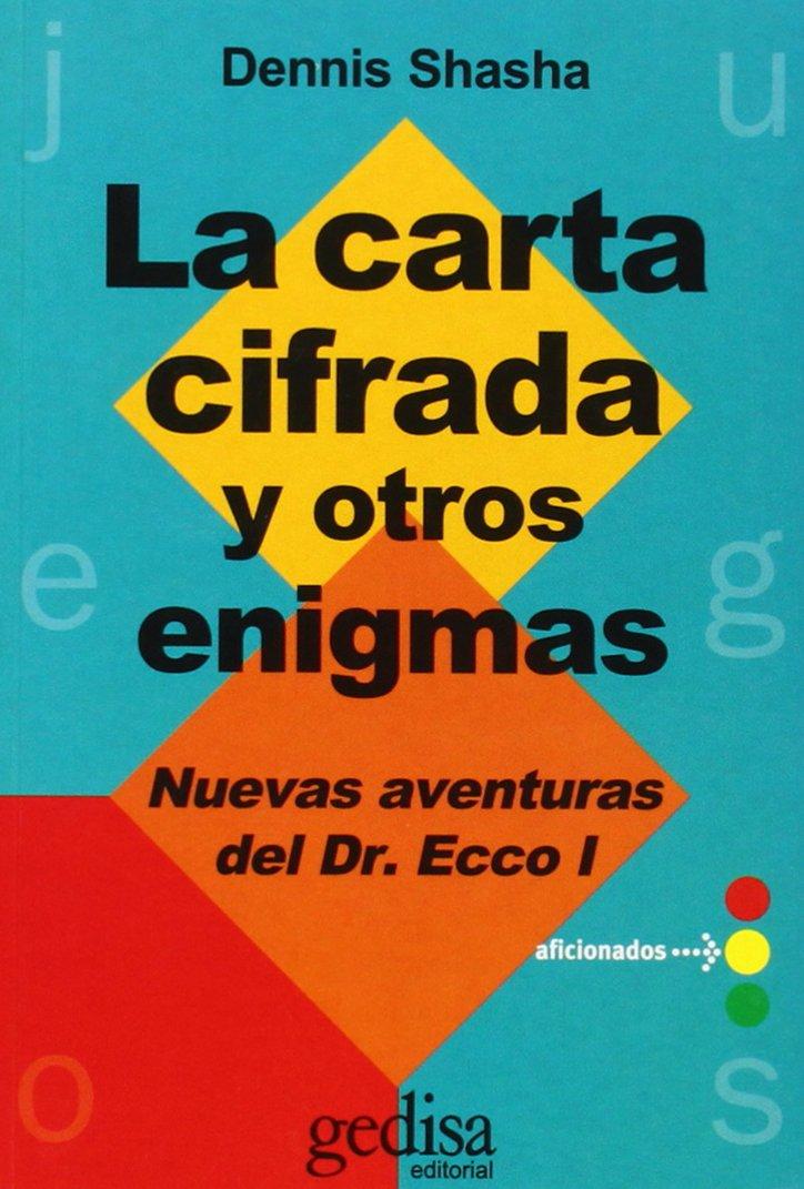 Download La Carta Cifrada y Otros Enigmas: Nuevas Aventuras del Dr. Ecco I / Codes and Other Enigmas (Spanish Edition) ebook