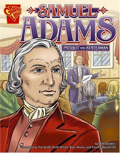 Samuel Adams: Patriot and Statesman (Graphic Biographies)
