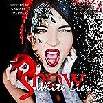 Snow White Lies: Fairy Tale Confessions, Volume 3   Sarah J. Pepper