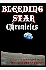Bleeding Star Chronicles #2 - Sins of the Father (The Bleeding Star Chronicles) Kindle Edition