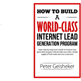 How to Build a World-Class Internet Lead Generation Program