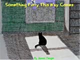 Download Something Furry This Way Comes (The Nine Lives of Ezry & Sebastian Book 1) in PDF ePUB Free Online