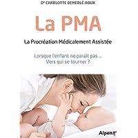 La PMA - La procréation Médicalement Assistée