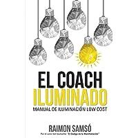 El Coach Iluminado: Manual de iluminación Low cost (Spanish Edition)