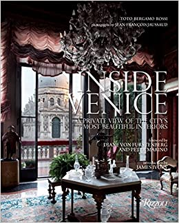 Inside Venice: A Private View Of The Cityu0027s Most Beautiful Interiors: Toto  Bergamo Rossi, Jean François Jaussaud, James Ivory, Diane Von Furstenberg,  ...