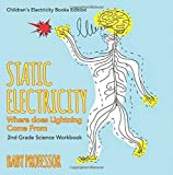 Static Electricity (Where does Lightning Come From): 2nd Grade Science Workbook | Children's Electricity Books Edition by Baby Professor (2016-03-03)