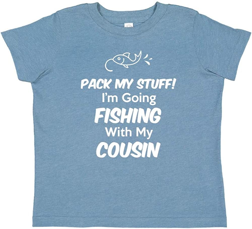 Toddler//Kids Short Sleeve T-Shirt Im Going Fishing with My Cousin Pack My Stuff