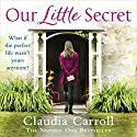 Our Little Secret Audiobook by Claudia Carroll Narrated by Karen Cogan, Sophie Harkness, Caroline Lennon