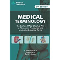 Image for Medical Terminology: The Best and Most Effective Way to Memorize, Pronounce and Understand Medical Terms: Second Edition