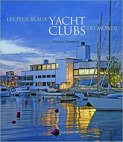 Ebook nederlands téléchargé gratuitement Les plus beaux yacht clubs du monde PDF CHM ePub 2742430997