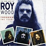 The Very Best Of Roy Wood: THROUGH THE YEARS