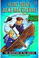 Secret Agents Jack and Max Stalwart: Book 2: The Adventure in the Amazon: Brazil (The Secret Agents Jack and Max Stalwart Series) Paperback