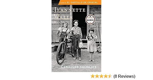 Amazon.com: Caballos salvajes (Spanish Edition) (9781616050771): Jeannette Walls: Books