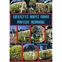 The Lafayette White Cross Protest Memorial