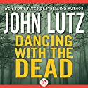 Dancing with the Dead Audiobook by John Lutz Narrated by Donna Postel