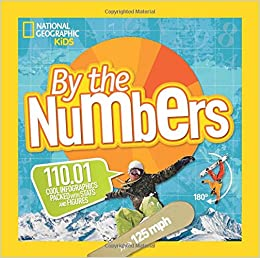 Book By the Numbers: 110.01 Cool Infographics Packed with Stats and Figures (National Geographic Kids)