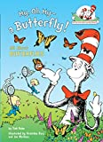 img - for My, Oh My--A Butterfly!: All About Butterflies (Cat in the Hat's Learning Library) book / textbook / text book