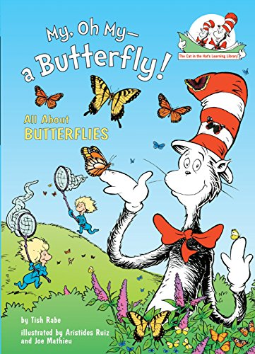- My, Oh My--A Butterfly!: All About Butterflies (Cat in the Hat's Learning Library)