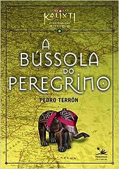 A b ssola do peregrino livros na amazon brasil for Bussola amazon