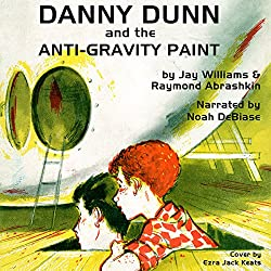 Danny Dunn & the Anti Gravity Paint