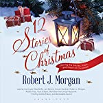 12 Stories of Christmas | Robert J. Morgan