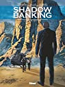 Shadow Banking, tome 3 : La bombe grecque par Corbeyran