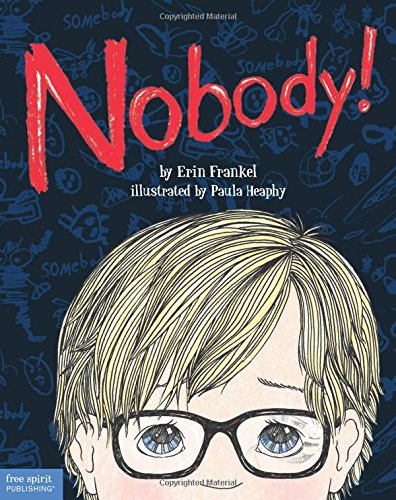 Nobody!: A Story About Overcoming Bullying in Schools (Nobody A Story About Overcoming Bullying In Schools)
