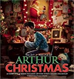 The Art & Making of Arthur Christmas: An Inside Look at Behind-The-Scenes Artwork with Filmmaker Commentary by Linda Sunshine (2011-11-22)
