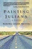 Painting Juliana: A Novel