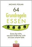 64 Grundregeln ESSEN: Essen Sie nichts, was ihre Großmutter nicht als Essen erkannt hätte (German Edition)