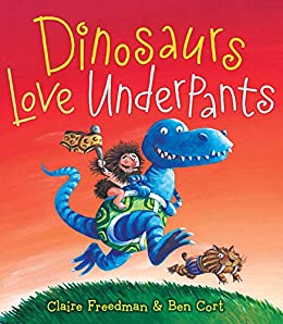 Dinosaurs Love Underpants by [Freedman, Claire]