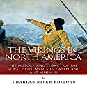 The Vikings in North America: The History and Legacy of the Norse Settlements in Greenland and Vinland Audiobook by  Charles River Editors Narrated by Norman Gilligan