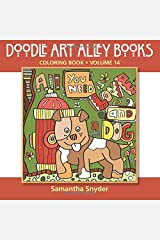 All You Need Is Love...and a Dog: Coloring Book (Doodle Art Alley Books) (Volume 14) Paperback
