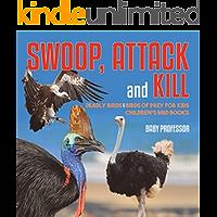 Swoop, Attack and Kill - Deadly Birds | Birds Of Prey for Kids | Children's Bird Books