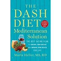The DASH Diet Mediterranean Solution: The Best Eating Plan to Control Your Weight...
