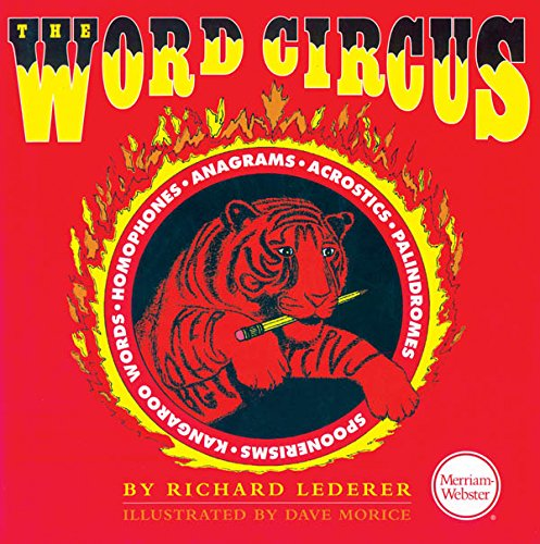 The Word Circus: A Letter-Perfect Book (Lighter Side of Language Series) by Merriam Webster