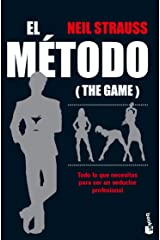 El método (The Game): Todo lo que necesitas para ser un seductor profesional Paperback
