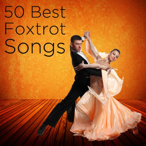 50 Foxtrot Songs By Various Artists On Amazon Music