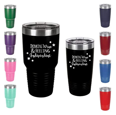 324db43b078 Drinking Wine & Feeling Independent - Engraved Tumbler Wine Mug Cup Unique  Funny Birthday Gift Graduation