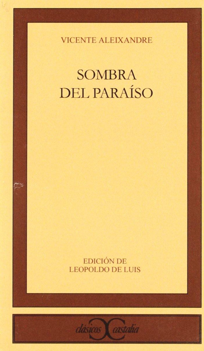 Sombra del Paraíso . (CLASICOS CASTALIA. C/C.) Tapa blanda – 1 abr 1976 Leopoldo de Luis Vicente Aleixandre Castalia Ediciones 847039228X