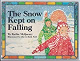 img - for The Snow Kept on Falling book / textbook / text book