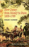 New Jersey from Colony to State, 1609-1789, Richard P. McCormick, 081350662X