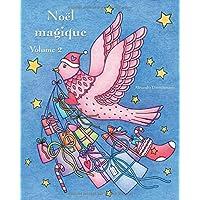 Noël magique - Volume 2: Un livre de coloriage de Noël pour la détente et la méditation