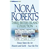 Nora Roberts Three Sisters Island CD Collection: Dance Upon the Air, Heaven and Earth, Face the Fire (Three Sisters Island Tr