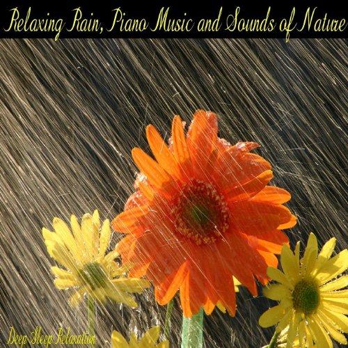 Relaxing Rain, Piano Music and...