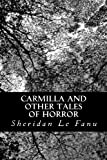 Carmilla and Other Tales of Horror, J. Sheridan Le Fanu, 1478225254