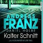 Kalter Schnitt (Julia Durant 17) Hörbuch von Daniel Holbe, Andreas Franz Gesprochen von: Julia Fischer