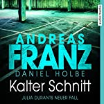 Kalter Schnitt (Julia Durant 17) | Daniel Holbe,Andreas Franz